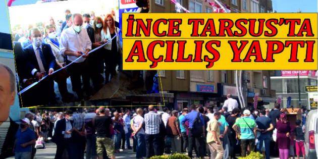 Muharrem İnce, partisinin Tarsus İlçe Başkanlığının açılışına katıldı