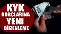 KYK borçlarına yeni düzenleme