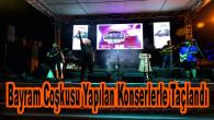 Bayram Coşkusu 35 Noktada Yapılan Konserlerle Taçlandı