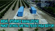 MESKİ, ATGİRMEZ MAHALLESİ'NE PAKET ATIKSU ARITMA TESİSİ İNŞA EDİYOR